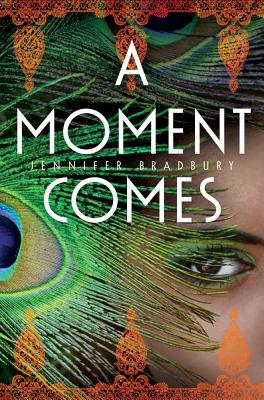 A Moment Comes By Bradbury, Jennifer